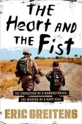 The Heart and the Fist: The Education of a Humanitarian, the