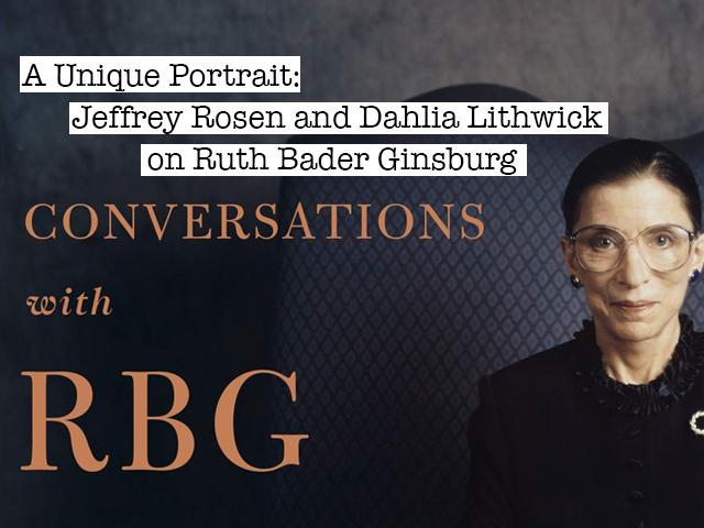 A Unique Portrait: Jeffrey Rosen and Dahlia Lithwick on ...